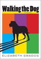 Walking the Dog by Swados, Elizabeth