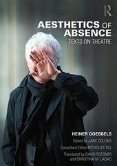 Aesthetics of Absence: Texts on Theatre