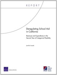 Deregulating School Aid in California: Revenues and Expenditures in the Second Year of Categorical Flexibility by Imazeki, Jennifer