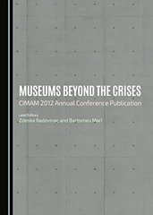 Museums Beyond the Crises: CIMAM 2012 Annual Conference Publication