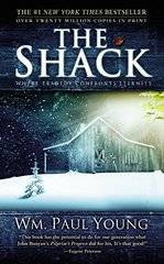 The Shack: Where Tragedy Confronts Eternity by Young, William Paul