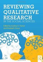 Reviewing Qualitative Research in the Social Sciences by Trainor, Audrey A. (EDT)/ Graue, Elizabeth (EDT)/ Scheurich, James Joseph (FRW)