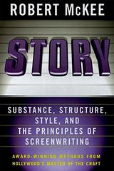 Story: Substance, Structure, Style, and the Principles of Screenwriting by McKee, Robert