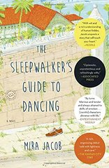 The Sleepwalker's Guide to Dancing by Jacob, Mira