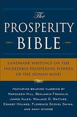 The Prosperity Bible: The Greatest Writings of All Time on the Secrets to Wealth and Prosperity by Tarcher, Jeremy P.