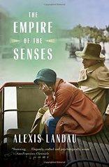 The Empire of the Senses by Landau, Alexis