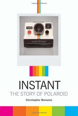 Instant: The Story of Polaroid by Bonanos, Christopher