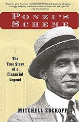Ponzi's Scheme: The True Story of a Financial Legend by Zuckoff, Mitchell