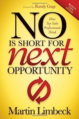 No Is Short for Next Opportunity: How Top Sales Professionals Think by Limbeck, Martin/ Gage, Randy (FRW)/ Villano, Christian (TRN)/ Lenssen, Esther (TRN)