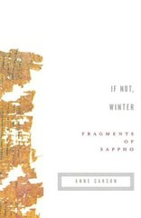 If Not, Winter: Fragments of Sappho by Sappho/ Carson, Anne (TRN)