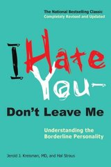 I Hate You--Don't Leave Me: Understanding the Borderline Personality by Kreisman, Jerold J., M.D./ Straus, Hal