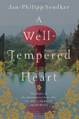 A Well-Tempered Heart by Sendker, Jan-Philipp/ Wiliarty, Kevin (TRN)