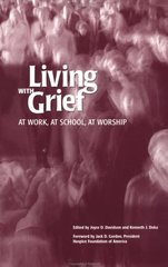 Living With Grief: At Work, at School, at Worship by Davidson, Joyce (EDT)/ Doka, Kenneth J. (EDT)