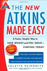 The New Atkins Made Easy: A Faster, Simpler Way to Shed Weight and Feel Great - Starting Today! by Heimowitz, Colette