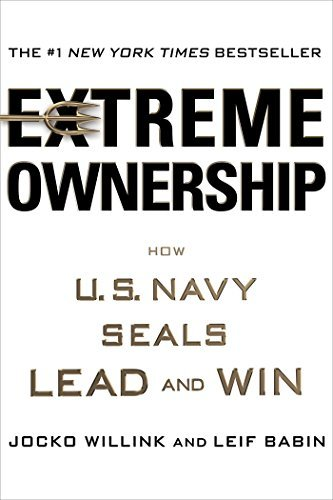 Extreme Ownership: How U.S. Navy Seals Lead and Win by Willink, Jocko/ Babin, Leif