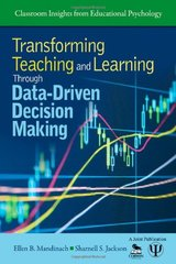 Transforming Teaching and Learning Through Data-Driven Decision Making by Mandinach, Ellen Beth/ Jackson, Sharnell S.
