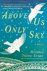 Above Us Only Sky by Young-Stone, Michele