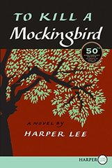 To Kill a Mockingbird: 50th Anniversary Edition by Lee, Harper