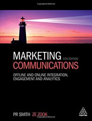 Marketing Communications: Offline and Online Integration, Engagement and Analytics by Smith, P. R./ Zook, Ze