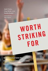 Worth Striking For: Why Education Policy Is Every Teacher's Concern (Lessons from Chicago)