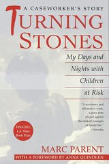 Turning Stones: My Days and Nights With Children at Risk by Parent, Marc
