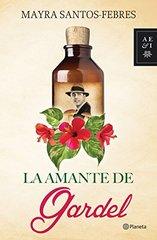La amante de Gardel / Gardel's Mistress by Santos-Febres, Mayra