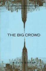 The Big Crowd by Baker, Kevin
