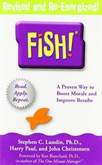 Fish!: A Proven Way to Boost Morale and Improve Results by Lundin, Stephen C./ Paul, Harry/ Christensen, John