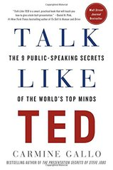 Talk Like TED: The 9 Public Speaking Secrets of the World's Top Minds by Gallo, Carmine