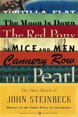 The Short Novels of John Steinbeck: Tortilla Flat/ the Red Pony/ of Mice and Men/ the Moon Is Down/ Cannery Row/ the Pearl by Steinbeck, John