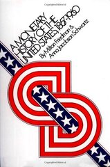 A Monetary History of the United States, 1867-1960 by Friedman, Milton/ Schwartz, Anna Jacobson