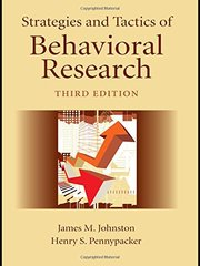 Strategies and Tactics of Behavioral Research by Johnston, James M./ Pennypacker, Henry S.