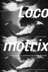 Locomotrix: Selected Poetry and Prose of Amelia Rosselli by Rosselli, Amelia/ Scappettone, Jennifer (EDT)