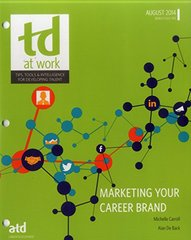 Marketing Your Career Brand: Tools, Tips, & Intelligence for Developing Talent, Bonus Issue 1415, August 2014 by Carroll, Michelle/ De Back, Alan