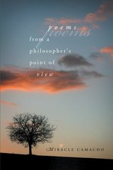 Poems from a Philosopher's Point of View by Camacho, Miracle