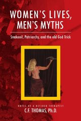 Women's Lives, Man's Myths: Snakeoil, Patriarchy, and the Old God Trick