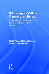 Educating for Critical Democratic Literacy: Integrating Social Studies and Literacy in the Elementary Classroom