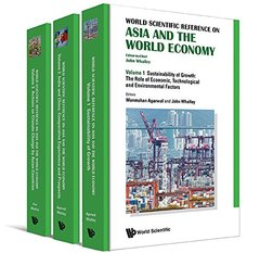 World Scientific Reference on Asia and the World Economy: Sustainability Growth: The Role of Ecopnomic, Technological and Environmental Factors / India and China: Comparative Experience and Prospects / Action 9789814578615