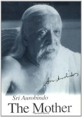 The Mother by Aurobindo, Sri