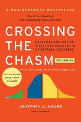 Crossing the Chasm: Marketing and Selling Disruptive Products to Mainstream Customers by Moore, Geoffrey A.