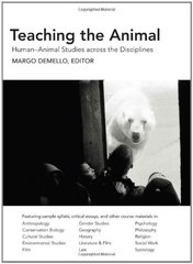 Teaching the Animal: Human-Animal Studies Across the Disciplines by Demello, Margo (EDT)