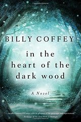 In the Heart of the Dark Wood by Coffey, Billy