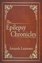 The Epilepsy Chronicles by Laureano, Amanda