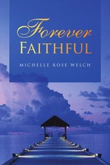 Forever Faithful by Welch, Michelle Rose