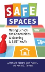 Safe Spaces: Making Schools and Communities Welcoming to LGBT Youth by Vaccaro, Annemarie/ August, Gerri/ Kennedy, Megan S./ Newman, Barbara M. (FRW)