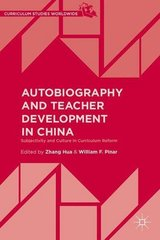 Autobiography and Teacher Development in China: Subjectivity and Culture in Curriculum Reform by Hua, Zhang (EDT)/ Pinar, William F. (EDT)