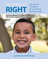 Getting It Right for Young Children from Diverse Backgrounds + With Video-enhanced Pearson Etext Passcode: Applying Research to Improve Practice With a Focus on Dual Language Learners by Espinosa, Linda M.