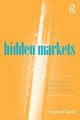 Hidden Markets: The New Education Privatization