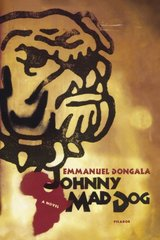Johnny Mad Dog by Dongala, Emmanuel/ Ascher, Maria Louise (TRN)