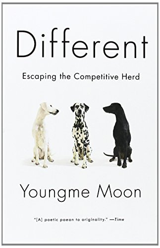 Different: Escaping the Competitive Herd by Moon, Youngme